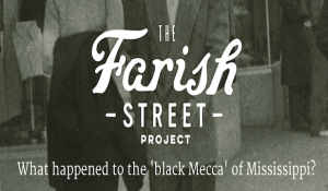 The Farish Street Project